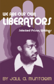 POLITICAL PRISONER JALIL MUNTAQIM RELEASES WE ARE OUR OWN LIBERATORS BOOK